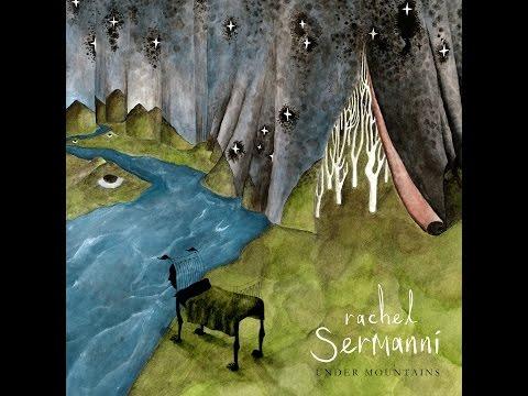 Rachel Sermanni - Under Mountains [Full Album] [HD]