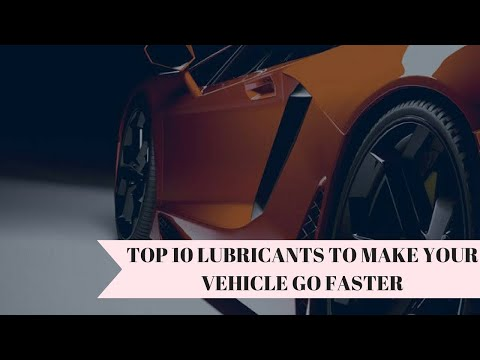 Top 10 Lubricants to Make Your Vehicle Go Faster
