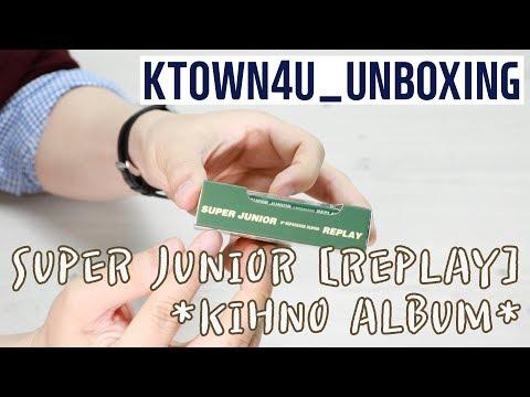 [Ktown4u Unboxing] SUPER JUNIOR  [REPLAY] Kihno Album 슈퍼주니어 리플레이 키노앨범 언박싱 スーパージュニア