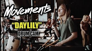Movements | Daylily | Drum Cam (LIVE)