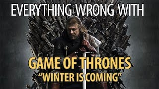 "Everything Wrong With Game of Thrones ""Winter is Coming"""