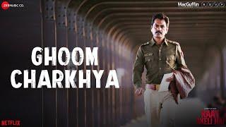 Ghoom Charkhya – Sukhwinder Singh – Raat Akeli Hai