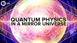 Quantum Physics in a Mirror Universe