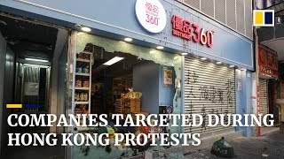 Chinese linked companies targeted during Hong Kong protests