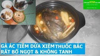 GÀ ÁC TIỀM DỪA XIÊM THUỐC BẮC, RẤT BỔ NGỌT & KHÔNG TANH - Làng quê Việt Nam village