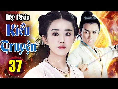 Phim Hay 2021 | MỸ NHÂN KIỀU TRUYỆN TẬP 37 | Phim Bộ Cổ Trang Trung Quốc Mới Hay Nhất