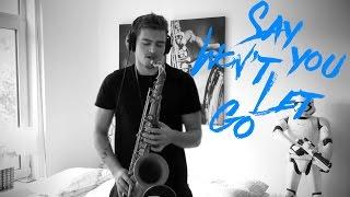 James Arthur - Say You Won't Let Go (Saxophone Cover)