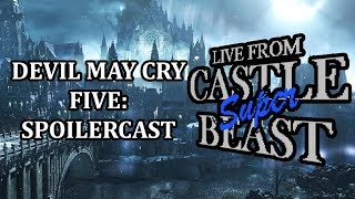 Castle Super Beast Clips:  Devil May Cry 5 - Spoilercast