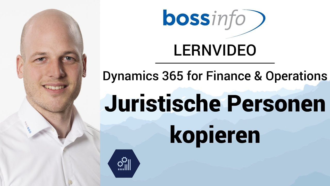 Microsoft Dynamics 365 for Finance and Operations – Juristische Person kopieren