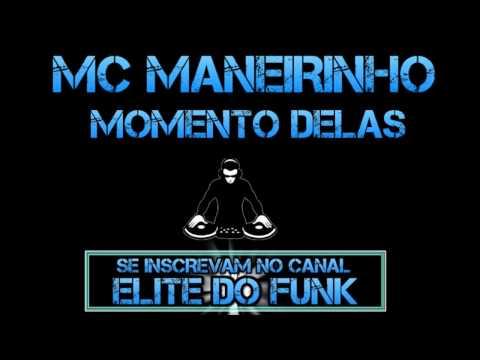 Baixar MC MANEIRINHO - MOMENTO DELAS [ELITE DO FUNK]