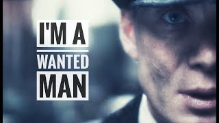 Peaky Blinders - I'm a Wanted Man