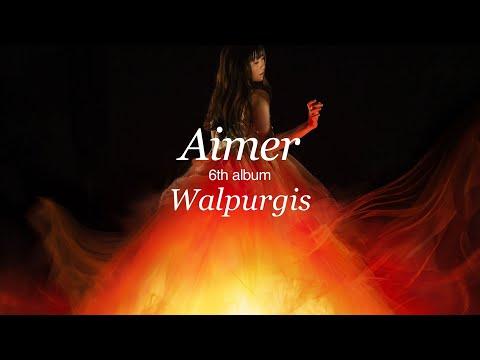 Aimer 6th full album『Walpurgis』teaser(now on sale)