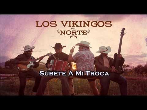 Los Vikingos Del Norte - Súbete A Mi Troca (2015)