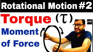 Class 11 chapter 7 | Rotatational Motion 02 || Torque - Moment Of Force - Turning Effect Of Force |