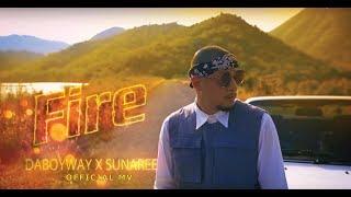 Daboyway Ft. Sunaree - Fire (Official MV)