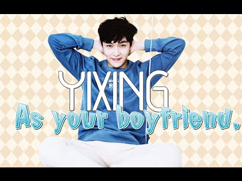 [Imagine] YIXING{lay} As your boyfriend.