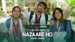 Dice Media | Operation MBBS Season 2 | Nazaare Ho | Music Video | Ayush, Anshul, Sarah | Karthik Rao