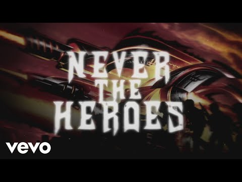 Never The Heroes