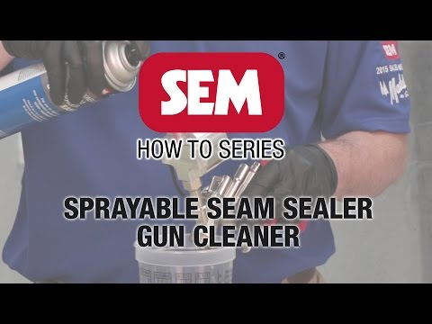 SEM How To Series: Sprayable Seam Sealer Gun Cleaner