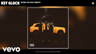 Key Glock - Word on the Streets (Audio)