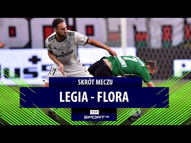 LEGIA 2-1 FLORA [VIDEO SKRÓT MECZU]