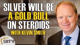 Kevin Smith - Stage Is Set For Silver To Be A Gold Bull On Steroids