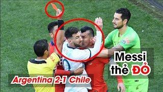 Copa America 2019: Messi nhận thẻ đỏ trực tiếp, Argentina vẫn đánh bại Chile