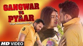 Gangwar Vs Pyaar – Amanraaj Gill