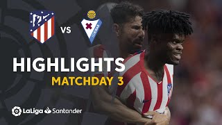 Highlights Atletico Madrid vs SD Eibar (3-2)