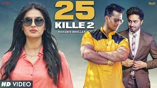 25 Kille 2 – Nishawn Bhullar Ft Ranjha