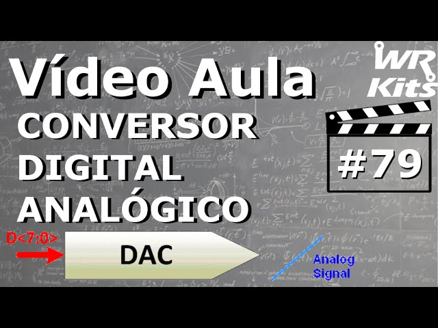 CONVERSOR DIGITAL ANALÓGICO DAC0808 | Vídeo Aula #79