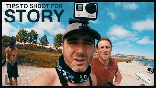 4 Tips to Help You Shoot Video to Tell a Story