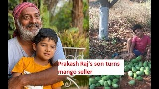 Tollywood actor Prakash Raj's son Vedanth turns mango sell..