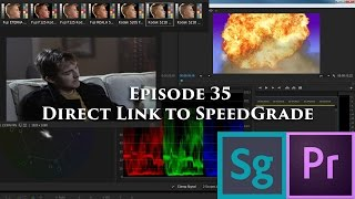 Episode 35 - Direct Link to SpeedGrade - Tutorial for Adobe Premiere Pro CC 2015