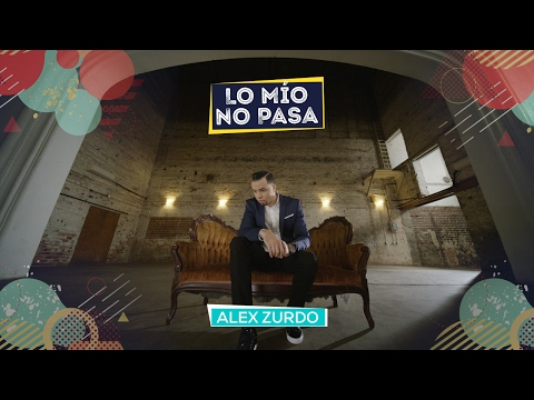 Alex Zurdo - Lo Mio No Pasa ( Video Oficial)