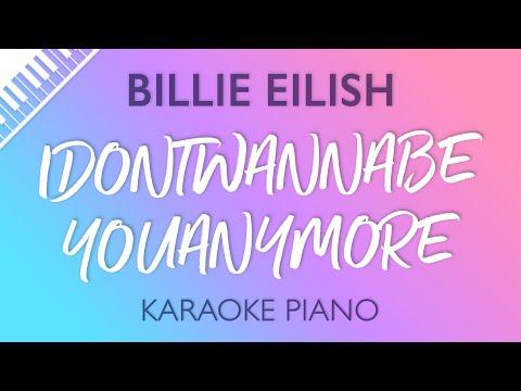 idontwannabeyouanymore (Piano Karaoke Instrumental) Billie Eilish