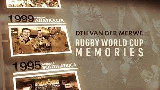 DTH Van Der Merwe | Rugby World Cup Memories