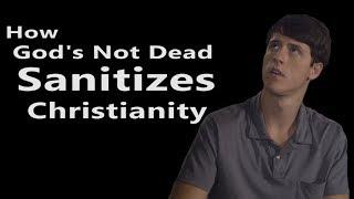 How God's Not Dead Sanitizes Christianity