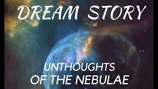 The Unthoughts of the Nebulae RELAXING DREAM STORIES FOR ADULTS
