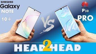 Samsung Galaxy NOTE 10 PLUS VS HUAWEI P30 PRO