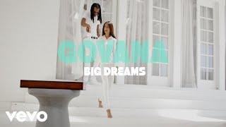 GOVANA – BIG DREAMS [OFFICIAL VIDEO]