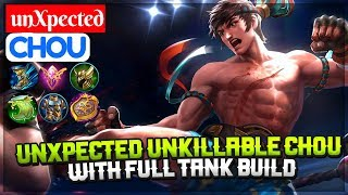 unXpected Unkillable Chou With Full Tank Build [ Chou unXpected ] unXpected Chou Mobile Legends