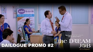 Dialogue Promo -02 | The Dream job | Releasing on 11th August  | Based on Bankers life