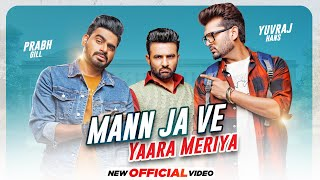 Mann Ja Ve Yaara Meriya Yuvraaj Hans, Prabh Gill (Yaar Anmulle Returns)