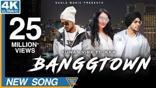 Banggtown – Kuwar Virk – Ikka