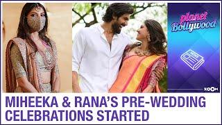 Rana Daggubati & Miheeka Bajaj's pre-wedding festiviti..