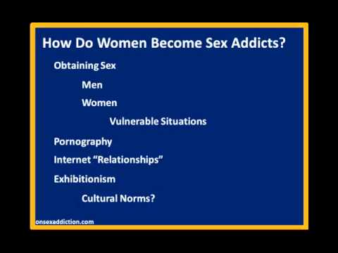Sex Addiction: Why do women become sex addicts?