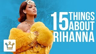 15 Things You Didn't Know About Rihanna