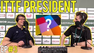 ITTF President On New Rubber Colours & More | TableTennisDaily Podcast #3