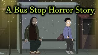 A Bus Stop Horror Story Animated